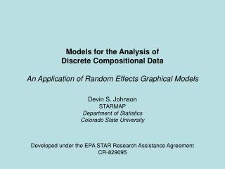 Devin S. Johnson STARMAP Department of Statistics Colorado State University