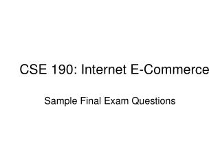 CSE 190: Internet E-Commerce