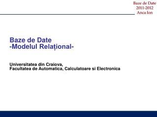 Baze  de Date - Modelul Relațional - Universitatea din Craiova,