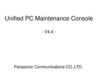 Unified PC Maintenance Console - V4.4 -