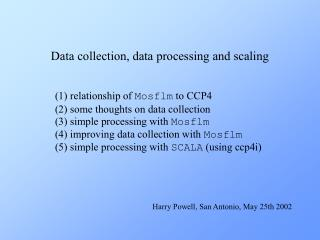 Data collection, data processing and scaling