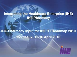 Integrating the Healthcare Enterprise (IHE) IHE Pharmacy