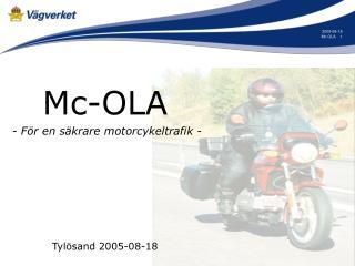 Mc-OLA  - För en säkrare motorcykeltrafik - Tylösand 2005-08-18