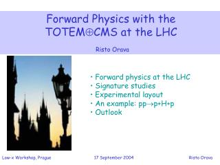 Forward Physics with the                    TOTEM  CMS at the LHC 			               Risto Orava