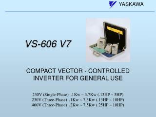 VS-606 V7