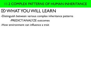 11.2 COMPLEX PATTERNS OF HUMAN INHERITANCE