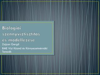 Biológiai szennyvíztisztítás és modellezése