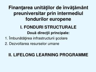 Finantarea unitatilor de  nvatam nt preuniversitar prin intermediul fondurilor europene