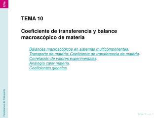 TEMA 10 Coeficiente de transferencia y balance macroscópico de materia