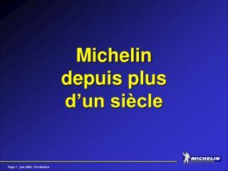 Michelin depuis plus  d'un siècle
