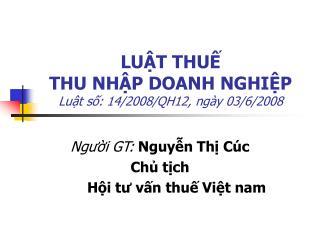 LUẬT THUẾ  THU NHẬP DOANH NGHIỆP Luật số: 14/2008/QH12 , ngày 03/6/2008