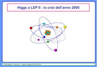 Higgs a LEP II : la crisi dell'anno 2000