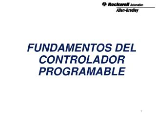 FUNDAMENTOS DEL CONTROLADOR PROGRAMABLE