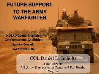 COL Daniel D. Imholte  Chief of Staff US Army Transportation Center and Fort Eustis, Virginia