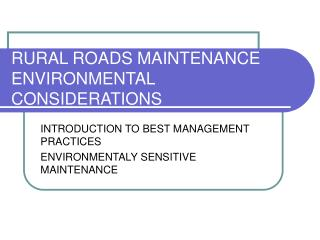 RURAL ROADS MAINTENANCE ENVIRONMENTAL CONSIDERATIONS
