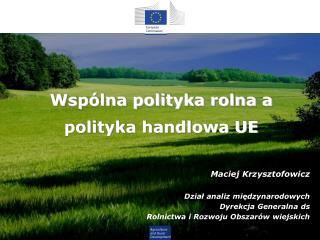 Wsp�lna polityka rolna a polityka handlowa UE