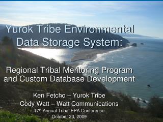 Yurok Tribe Environmental Data Storage System:
