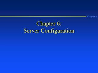 Chapter 6: Server Configuration