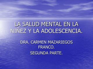 LA SALUD MENTAL EN LA NI EZ Y LA ADOLESCENCIA.