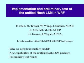 Implementation and preliminary test of  the unified Noah LSM in WRF