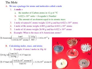 The Mole We use a package for atoms and molecules called a mole A  mole  =