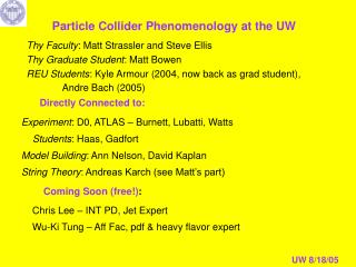 Particle Collider Phenomenology at the UW
