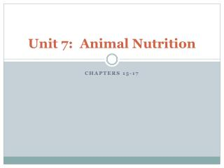Unit 7:  Animal Nutrition