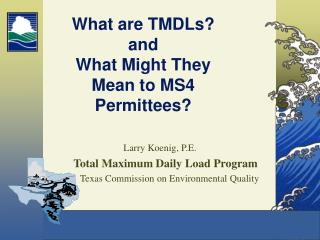 What are TMDLs? and What Might They Mean to MS4 Permittees?