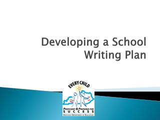 Developing a School Writing Plan