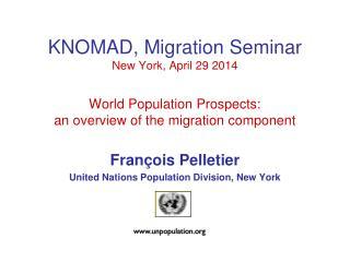 François Pelletier United Nations Population Division, New York