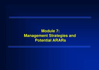 Module 7: Management Strategies and  Potential ARARs