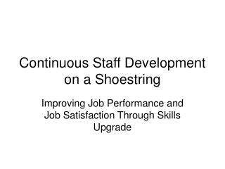 Continuous Staff Development on a Shoestring