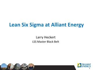 Lean Six Sigma at Alliant Energy