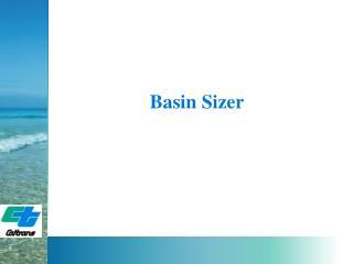 Basin Sizer