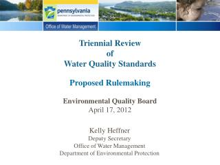 Triennial Review  of  Water Quality Standards Proposed Rulemaking Environmental Quality Board