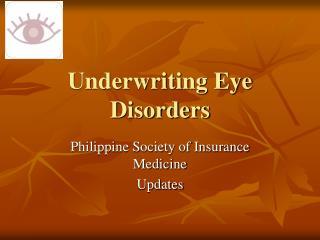 Underwriting Eye Disorders
