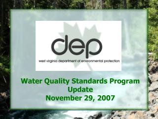 Water Quality Standards Program Update November 29, 2007