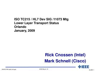 ISO TC215 / HL7 Dev SIG /11073 Mtg Lower Layer Transport Status Orlando  January, 2009