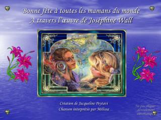 Bonne f te   toutes les mamans du monde A travers l  uvre de Jos phine Wall