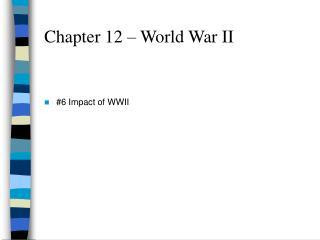 Chapter 12 – World War II