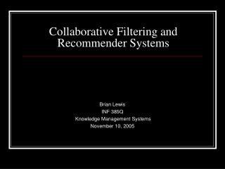 Collaborative Filtering and  Recommender Systems