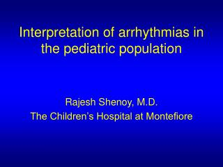 Interpretation of arrhythmias in the pediatric population