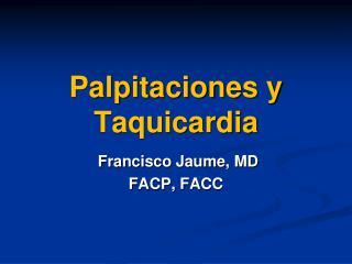 Palpitaciones y Taquicardia
