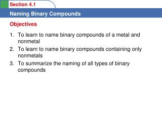 To learn to name binary compounds of a metal and nonmetal