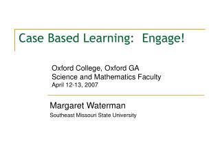 Case Based Learning:  Engage