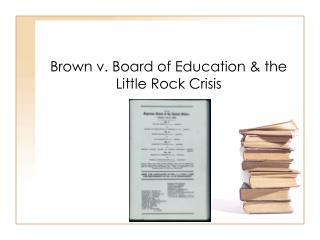 Brown v. Board of Education & the Little Rock Crisis