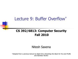 Lecture 9: Buffer Overflow *