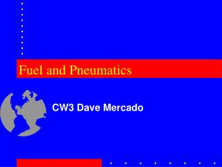 Fuel and Pneumatics