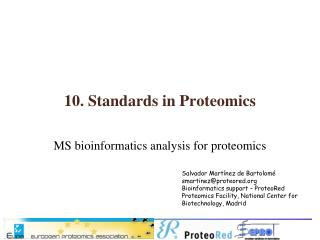 10. Standards in Proteomics