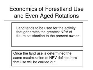Economics of Forestland Use and Even-Aged Rotations